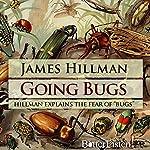 Going Bugs | James Hillman