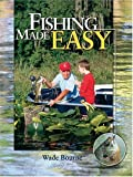 Fishing Made Easy, Wade Bourne, 088317281X