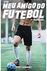 Meu Amigo do Futebol : 2ª Temporada eBook Kindle
