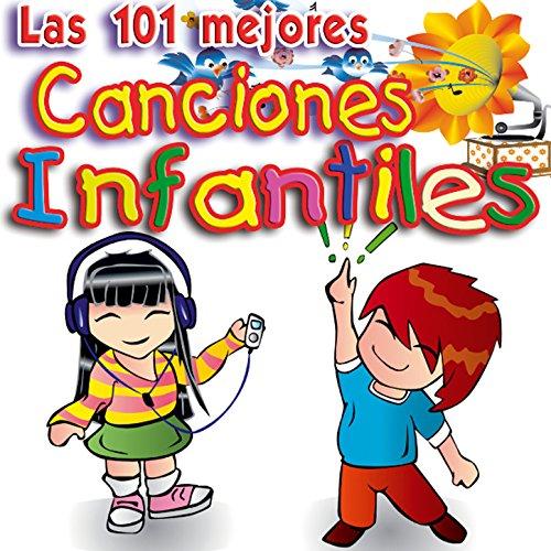 Canciones Infantiles - Las 101 Mejores