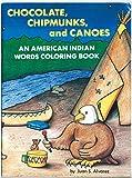 Chocolate, Chipmunks, and Canoes, Juan Alvarez, 1878610031