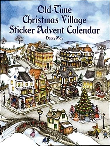 old time christmas village sticker advent calendar dover sticker books darcy may christmas 9780486410531 amazoncom books