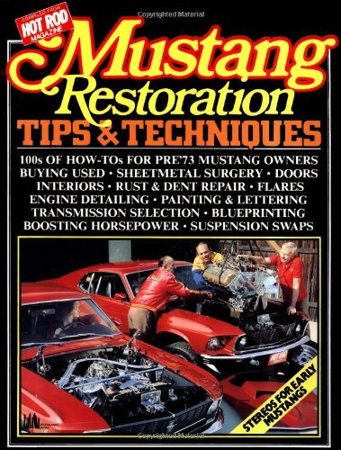 Mustang Restoration Tips and Techniques ()