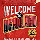 Welcome to Deadland Audiobook by Zachary Tyler Linville Narrated by Paula Andrea