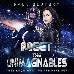 Meet the Unimaginables