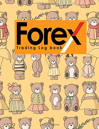 Download Forex Trading Log Book: Forex Trading Journal, Trading Journal Notebook, Traders Diary, Trading Log Spreadsheet, Cute Teddy Bear Cover (Forex Trading Log Books) (Volume 86) PDF