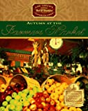 img - for Autumn at the Farmers' Market (Gail Greco's Little Bed & Breakfast Cookbook Series) book / textbook / text book