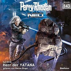 Herr der Yatana (Perry Rhodan NEO 143) Hörbuch