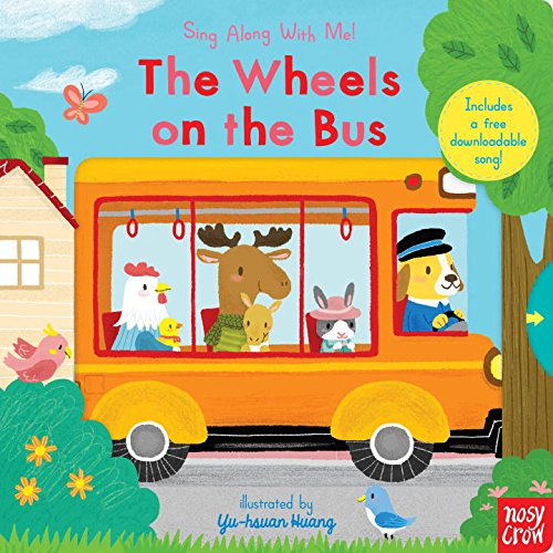 The Wheels on the Bus: Sing Along With (Wheels School Bus)
