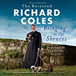 Bringing in the Sheaves: Wheat and Chaff from My Years as a Priest | Richard Coles