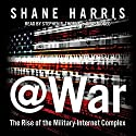 @War: The Rise of the Military-Internet Complex Audiobook by Shane Harris Narrated by Stephen R. Thorne