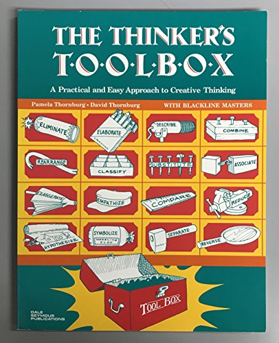 The Thinkers Toolbox: A Practical and Easy Approach to Creative Thinking.