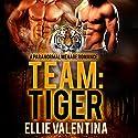 Team: Tiger Audiobook by Ellie Valentina Narrated by Sarah Ravenwood