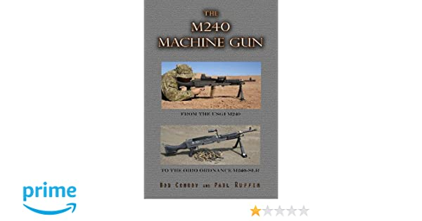The M240 Machine Gun: Paul Ruffin, Bob Conroy: 9781937875831