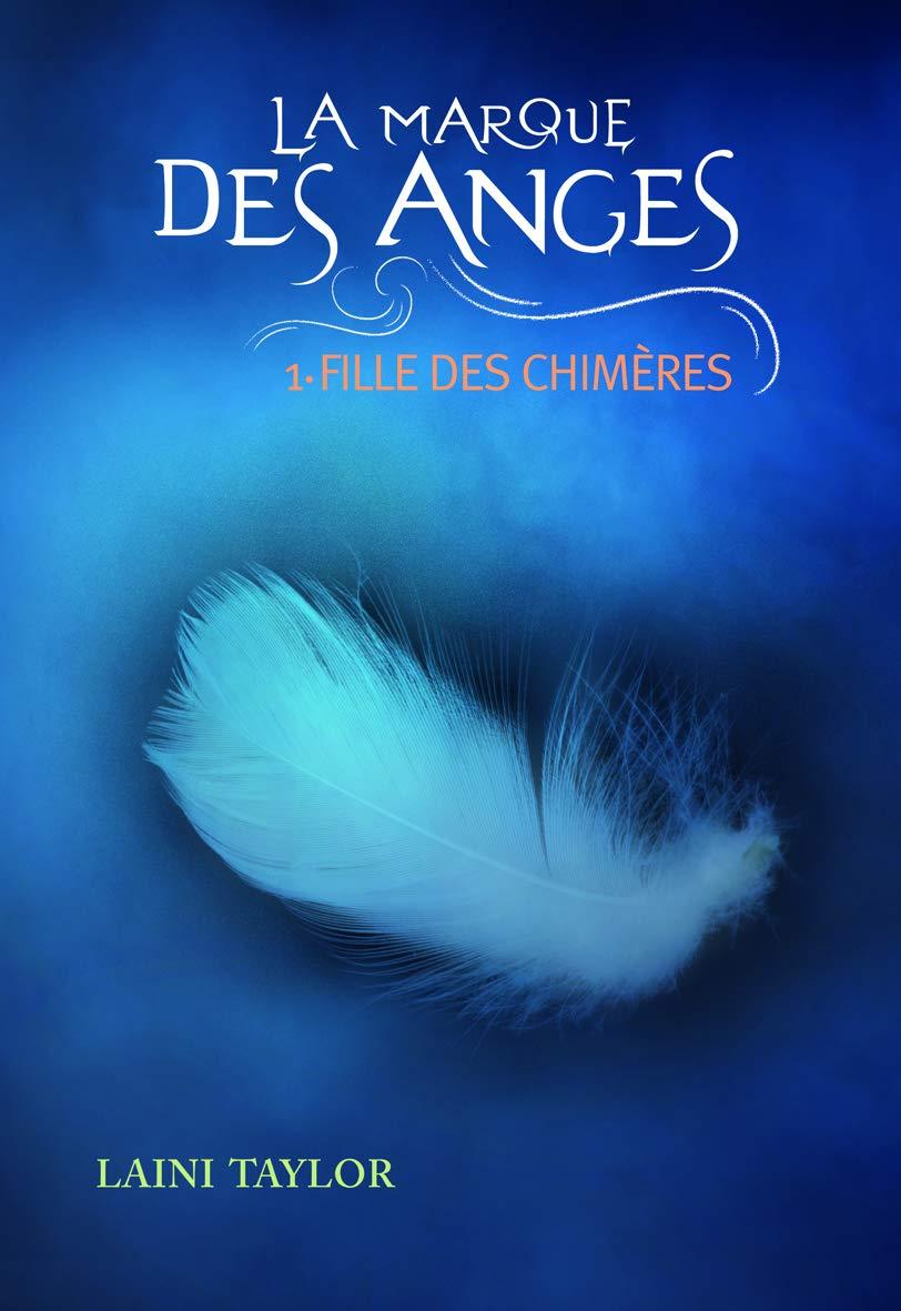 Amazon.fr - La marque des anges, tome 1 : Fille des chimères - Laini Taylor  - Livres