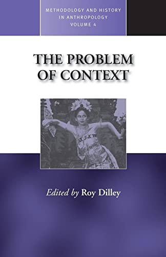 The Problem of Context: Perspectives from Social Anthropology and Elsewhere