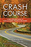 auto accident - Crash Course: A Self-Healing Guide to Auto Accident Trauma and Recovery