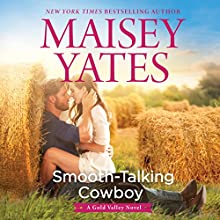 Smooth-Talking Cowboy: A Gold Valley Novel Audiobook by Maisey Yates Narrated by Suzanne Elise Freeman