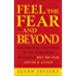 Feel The Fear & Beyond: Dynamic Techniques for Doing it Anyway