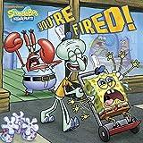 You're Fired! (SpongeBob SquarePants) (Pictureback(R))