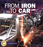 img - for From Iron to Car (Start to Finish) book / textbook / text book