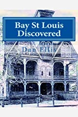 Bay St Louis Discovered: Hancock County