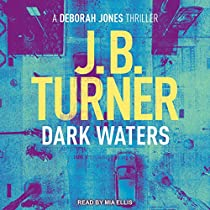 DARK WATERS: DEBORAH JONES CRIME THRILLER SERIES, BOOK 2