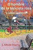 El Hombre de la Bicicleta Rosa, Alfredo G, 1496154517