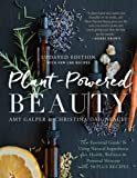 Plant-Powered Beauty, Updated Edition: The Essential Guide to Using Natural Ingredients for Health, Wellness, and…