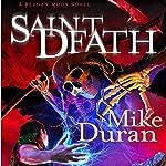 Saint Death: A Reagan Moon Novel, Book 2 | Mike Duran