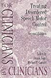 Treating Disordered Speech Motor Control, , 0890798699