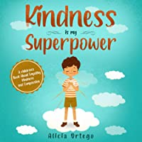Image for Kindness is my Superpower: A children's Book About Empathy, Kindness and Compassion (My Superpower Books)