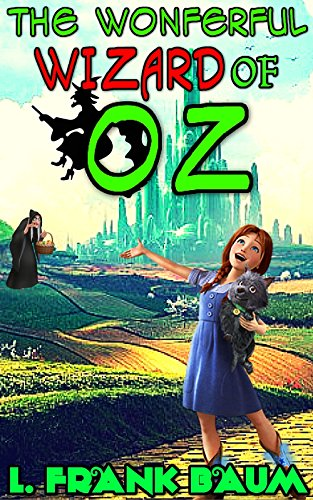 Wizard Of Oz: By L. Frank Baum (Illustrated And Unabridged)