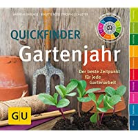 Quickfinder Gartenjahr: Der beste Zeitpunkt für jede Gartenarbeit (GU Garten Extra)
