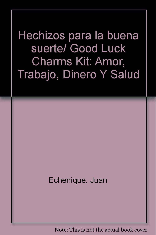 Hechizos para la buena suerte/ Good Luck Charms Kit: Amor, Trabajo, Dinero Y Salud (Spanish Edition) PDF ePub fb2 book