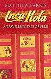 Inca Kola : A Traveller's Tale of Peru