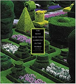The Most Beautiful Gardens In The World: Alain Le Toquin, Jacques Bosser:  9780810955844: Amazon.com: Books