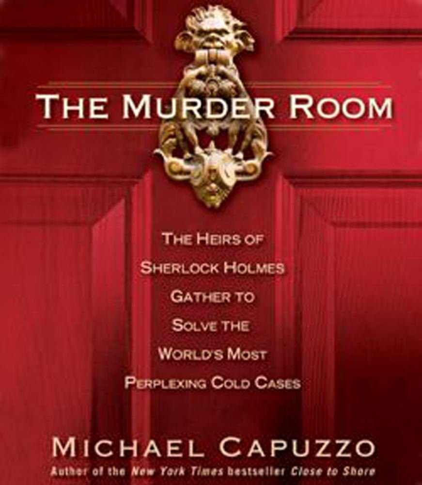 The Murder Room: The Heirs of Sherlock Holmes Gather to Solve the World's  Most Perplexing Cold Cases: Michael Capuzzo, Adam Grupper: 9780743532648:  ...