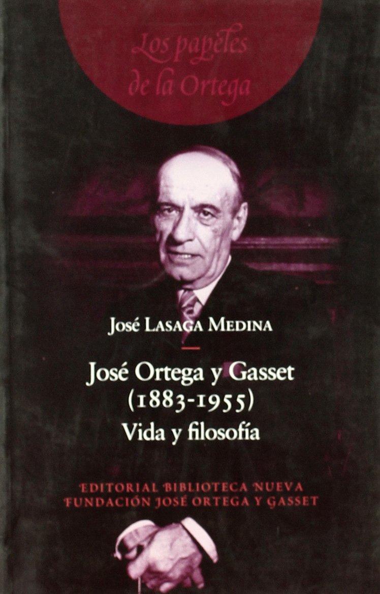 Jose Ortega Y Gasset 18831955 Spanish Edition Jose Lasaga