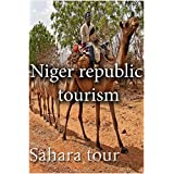 Niger tourism: Sahara tour, in Niger republic