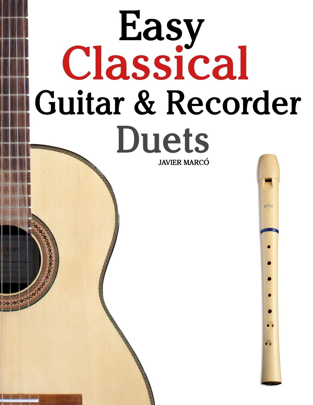 Amazon com: Easy Classical Guitar & Recorder Duets: Featuring music