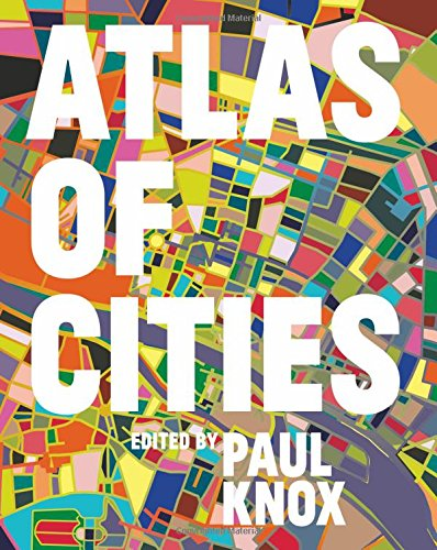 Atlas of Cities (Richard Florida The Rise Of The Creative Class)