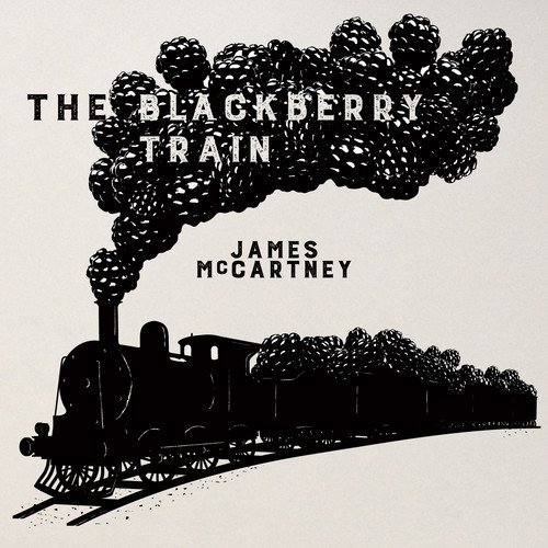 Just Blackberries (The Blackberry Train)
