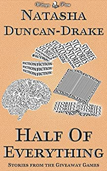 Half of Everything: Stories by Natasha Duncan-Drake From The Wittegen Press Giveaway Games by [Duncan-Drake, Natasha]
