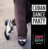 Routes of Rhythm Vol 2: Cuban Dance Party