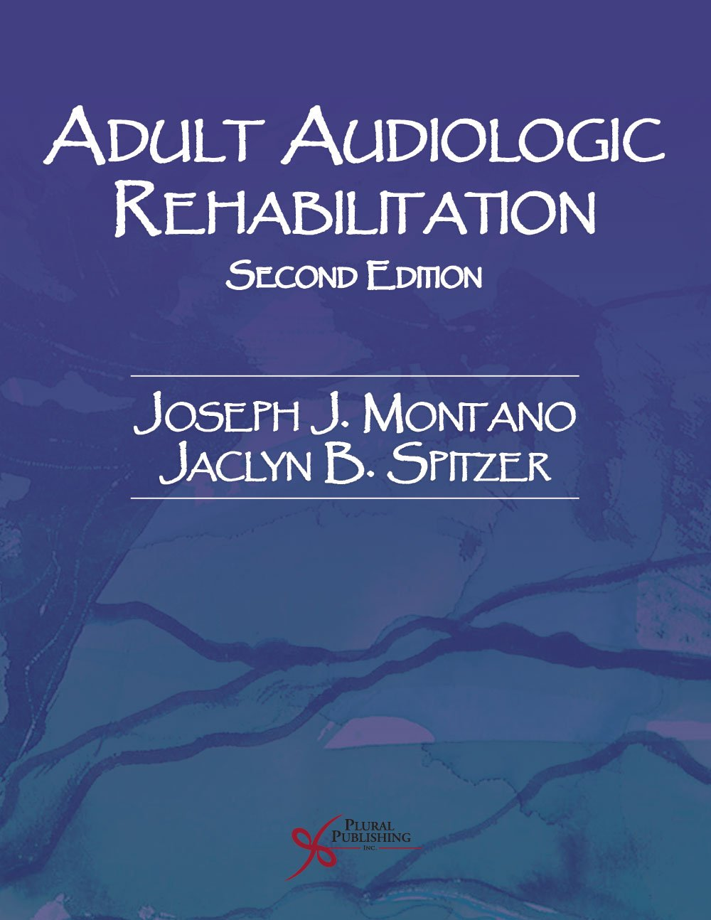 Adult Audiologic Rehabilitation, Second Edition (Audiology)