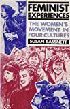 Feminist Experiences : The Women's Movement in Four Cultures, Bassnett, Susan, 0043012744