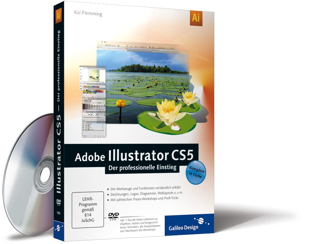 Adobe Illustrator CS5 – Der professionelle Einstieg (Galileo Design) Taschenbuch – 28. September 2010 Kai Flemming 3836215624 Anwendungs-Software Computers / General