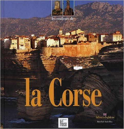 Pdf téléchargement gratuit livres ebooks Les Couleurs de la Corse PDF iBook 2719105619