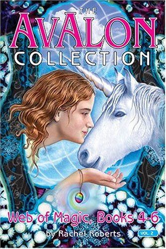 Avalon Collection - The Avalon Collections: Web Of Magic, Books 4-6 (Avalon Web of Magic)